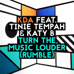 Turn The Music Louder (Rumble) - EP - KDA,Tinie Tempah,Katy B
