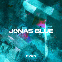Cyan - Jonas Blue