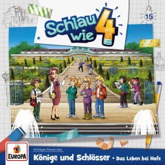 015/Könige und Schlösser. Das Leben bei Hofe - Schlau wie Vier