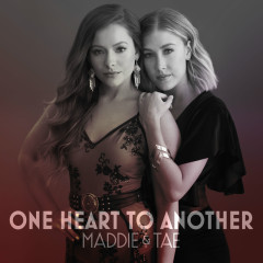 One Heart To Another - Maddie & Tae