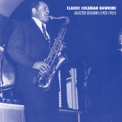 Selected Sessions (1922-1931) - Coleman Hawkins