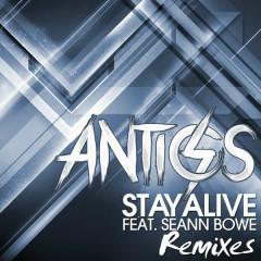 Stay Alive (Remixes) - Seann Bowe, Antics