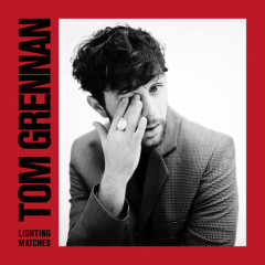 Lighting Matches (Deluxe) - Tom Grennan
