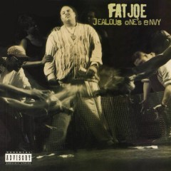 Jealous One's Envy - Fat Joe