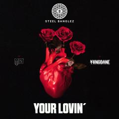Your Lovin' (feat. MØ & Yxng Bane) - Steel Banglez, MØ, Yxng Bane