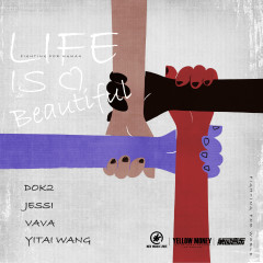 Life Is Beautiful - VAVA, Yitai Wang, Dok2, Jessi