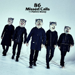 86 Missed Calls - MAN WITH A MISSION, Patrick Stump