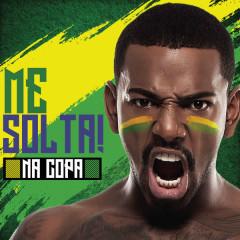 Me Solta (Me Solta Na Copa)