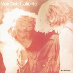Caliente - Vox Dei