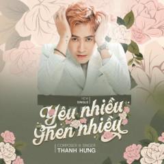 Yêu Nhiều Ghen Nhiều (Single) - Thanh Hưng
