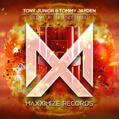 Blow Up (Extended Mix) - Tony Junior, Tommy Jayden