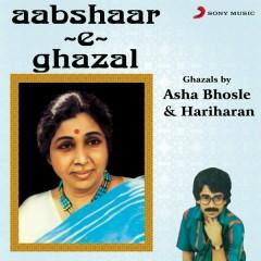 Aabshaar-E-Ghazal - Asha Bhosle,Hariharan