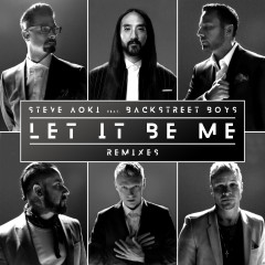 Let It Be Me - Steve Aoki, Backstreet Boys