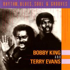 Rhythm, Blues, Soul & Grooves - Bobby King, Terry Evans