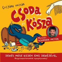 Csoda és Kósza - Bizek Emi, Scherer Péter, Czigány Zoltán