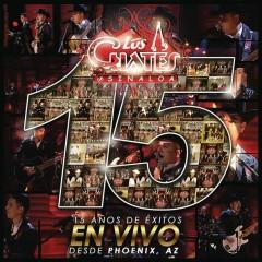 15 Anõs de Exitos en Vivo Desde Phoenix AZ - Los Cuates de Sinaloa