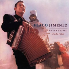 Buena Suerte, Senõrita - Flaco Jiménez