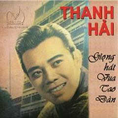 Giọng Hát Thanh Hải (Cải Lương) - Lệ Thủy, Ánh Hồng, Ngọc Hương, Thanh Hải