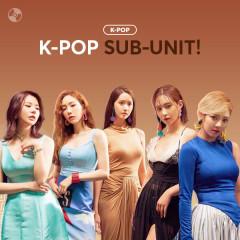 K-POP SUB-UNIT!