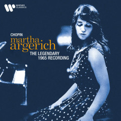 Chopin: The Legendary 1965 Recording (2021 Remastered Version) - Martha Argerich