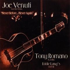 Never Before... Never Again - Joe Venuti, Tony Romano