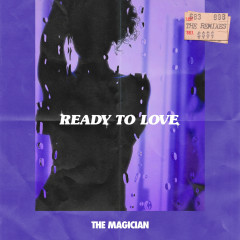 Ready To Love (The Remixes) - The Magician