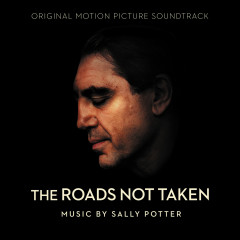 The Roads Not Taken (Original Motion Picture Soundtrack) - Sally Potter