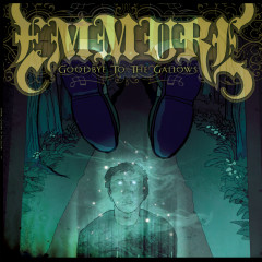 Goodbye To The Gallows - Emmure
