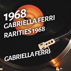 Gabriella Ferri - Rarities 1968 - Gabriella Ferri
