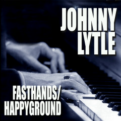 Fast Hands / Happy Ground