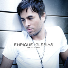 Greatest Hits (International iTunes Version) - Enrique Iglesias