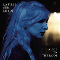 La fille sur le toit - Alice on the roof