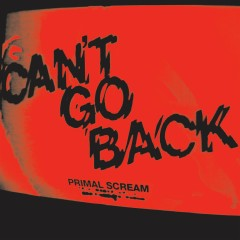 Can't Go Back (iTUNES) - Primal Scream
