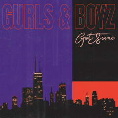 Gurls & Boyz (Single) - GotSome