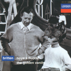 Britten: Noye's Fludde; The Golden Vanity - Owen Brannigan, Sheila Rex, English Opera Group Orchestra, Wandsworth School Boys Choir, Russell Burgess