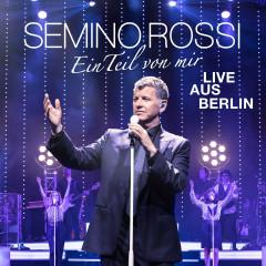 Ein Teil von mir (Live aus Berlin) - Semino Rossi