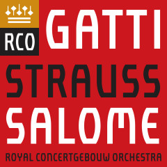 Strauss, Richard: Salome, Op. 54, TrV 215, Scene 4: Dance of the Seven Veils (Orchestral Interlude) - Royal Concertgebouw Orchestra, Daniele Gatti