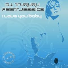 Dj Tururu feat Jessica - Dj Tururu, Jessica