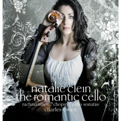 The Romantic Cello - Rachmaninov: Chopin: Cello Sonatas - Natalie Clein