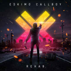 Rehab (Bonus Tracks Version) - Eskimo Callboy