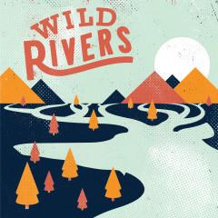 Wild Rivers - Wild Rivers