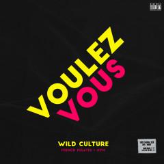 Voulez Vous - Wild Culture, French Pirates, HYM