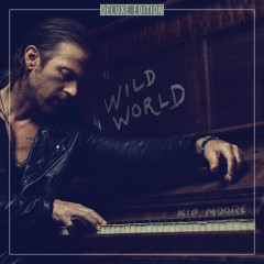 Wild World (Deluxe) - Kip Moore