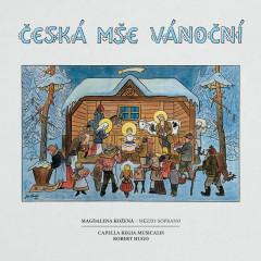 Česká mše vánoční - Magdalena Kozena, Robert Hugo, Capella Regia Musicalis