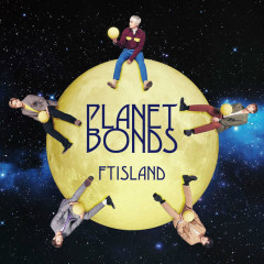 Planet Bonds - FT Island