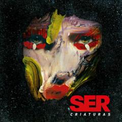 Criaturas - Ser
