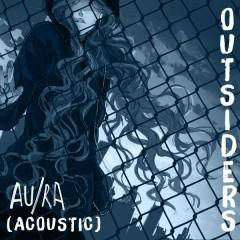 Outsiders (Acoustic) - Au/Ra