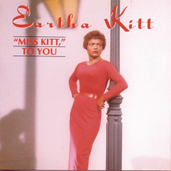 Miss Kitt To You - Eartha Kitt