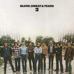 Blood, Sweat And Tears 3 - Blood, Sweat & Tears