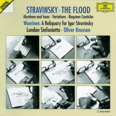 Stravinsky: The Flood; Abraham and Isaac; Variations; Requiem Canticles / Wuorinen: A Reliquary for Igor Stravinsky - Susan Bickley, David Wilson-Johnson, Stephen Richardson, Peter Hall, Lucy Shelton